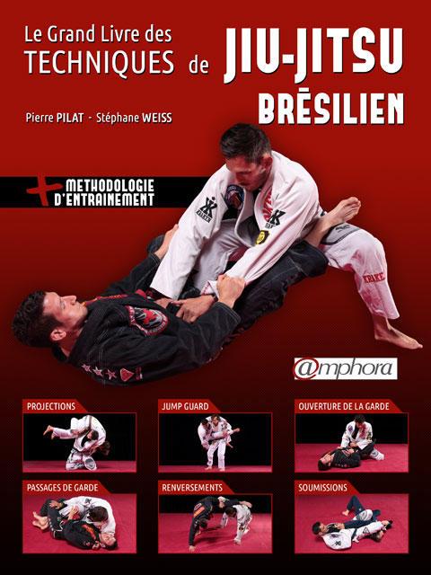 Le grand livre des techniques de Jiu-Jitsu brésilien editions Amphora